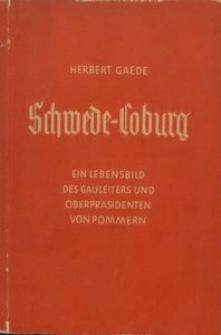 Schwede-Coburg. Ein Lebensbild des Gauleiters und Oberpräsidenten von Pommern