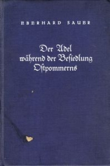 Der Adel während der Besiedlung Ostpommerns : (der Länder Kolberg, Belgard, Schlawe, Stolp) 1250 - 1350