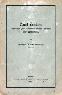 Carl Loewe. Beiträge zur Kenntnis seines Lebens und Schaffens