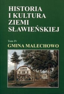 Historia i kultura Ziemi Sławieńskiej. T. 4, Gmina Malechowo