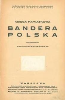 Bandera Polska : księga pamiątkowa