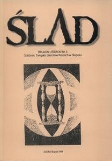 Ślad - 3 : poezja, fragmenty prozy i recenzje członków, kandydatów i sympatyków Oddziału Związku Literatów Polskich w Słupsku