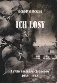 Ich losy : z życia kaszubskich Gochów 1939-1948