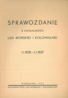 Sprawozdanie z działalności Ligi Morskiej i Kolonialnej : 1.I.1935-1.I.1937