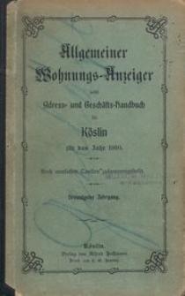 Allgemeiner Wohnungs-Anzeiger nebst Adress- und Geschäfts-Handbuch für Köslin für das Jahr 1910