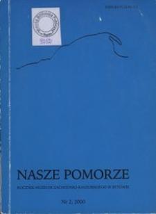 Nasze Pomorze : rocznik Muzeum Zachodnio-Kaszubskiego w Bytowie, [2000], nr 2