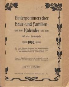 Hinterpommerscher Haus- und Familienkalender auf das Gemeinjahr 1906
